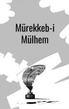WattpadPoetryTR tarafından yazılan Mürekkeb-i Mülhem adlı hikaye