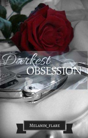 Darkest Obsession{A Ménage Romance}18+ (BWWM) by Hostage_Situation