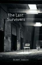 The Last Survivors by Gore_Master2002