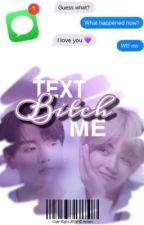 Text Me, Bitch | VKOOK ✓ by 95VGGUK