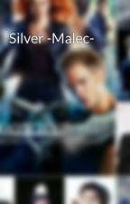 Silver -Malec- by BoredBoi24