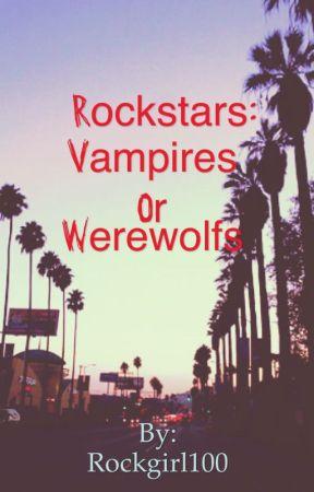 Rockstars: Werewolf or vampire by Rockgirl100