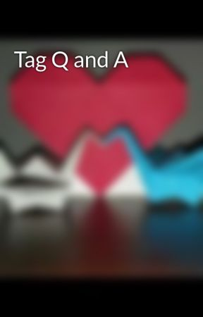 Tag Q and A by junespringgirl5