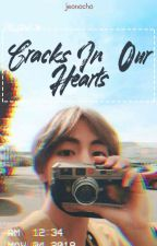 Cracks In Our Hearts [kth] by jeonocho
