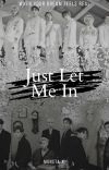 Just let me in cover