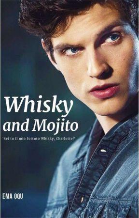Whisky and Mojito     ©Tutti i Diritti Riservati    by EmaOqu