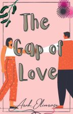 The Gap Of Love by arah_oliverose