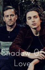 Shadow Of Love (Call Me By Your Name) by Samunderthelights