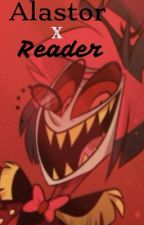 Alastor x Reader (Hazbin Hotel) by worldwidesarcastic