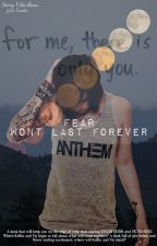 Fear Wont Last Forever by helloreality