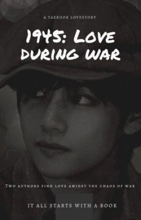 1945; Love during War by TheSecretReader08
