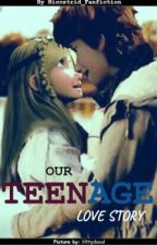 Our Teenage Love Story - [A Modern Hiccstrid Fanfiction] by Hiccstrid_Fanfiction