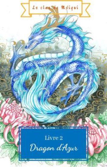 Le clan de Méigui, Livre 2 : Dragon d'Azur