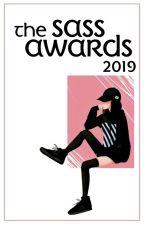 The Sass Awards 2019 ✔ by afragileheartforever