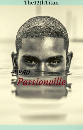 My Boy's A Dummy: Passionville by The12thTitan