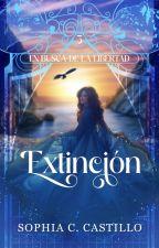 Extinción [En busca de la libertad] I Saga: LVDLO #2 by xCherryLove