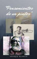 Pensamientos de un pintor by AndresBlancoAzuaje