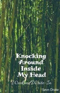 Knocking Around Inside My Head: Weekend Write-In cover