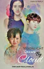 Moonlight Dawn By Cloud (Completed) by Yeollie_hyunee_614