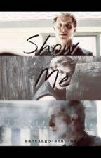 Show Me by santiago-sent-me