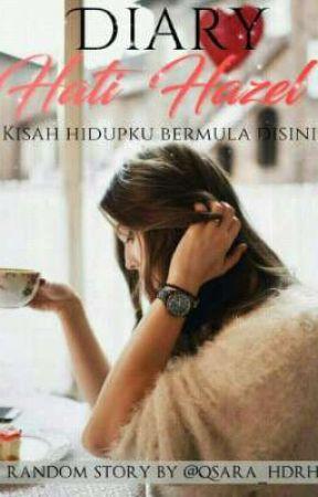 Diari Hati Hazel by qsara_hdirh