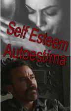 Self Esteem ~ Autoestíma by AnUnknownWriterWorld