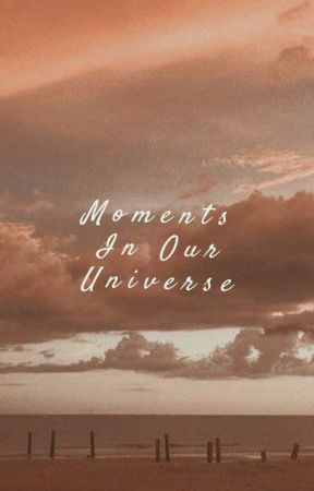 Moments In Our Universe (bts ff) by jaeilathedog