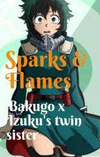 Sparks and Flames (Bakugou x Izuku's twin sister) by Animelife24