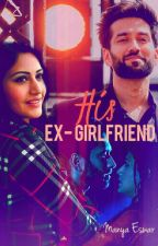 His Ex-Girlfriend [Completed] by Manya_Eswar