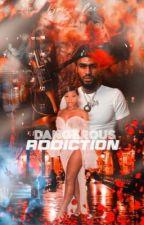 Dangerous Addiction by BrianaLwrites