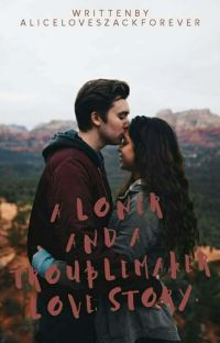 ♡ A LONER And A TROUBLE MAKER LOVE STORY :>  cover