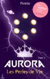Aurora T1 : Les Perles de Vie cover