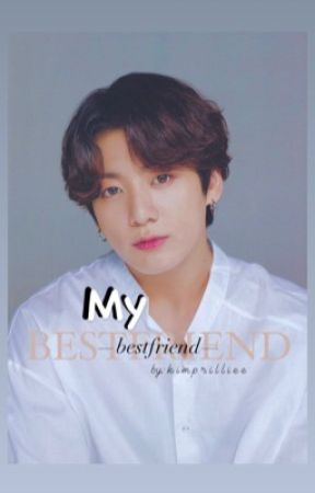 My Bestfriend // Jungkook x Reader by kimprilliee