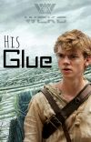 His Glue {Newt x Reader} cover