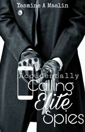 Accidentally Calling Elite Spies by Yasminne_