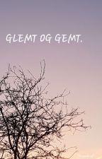 GLEMT OG GEMT by Tammie-123