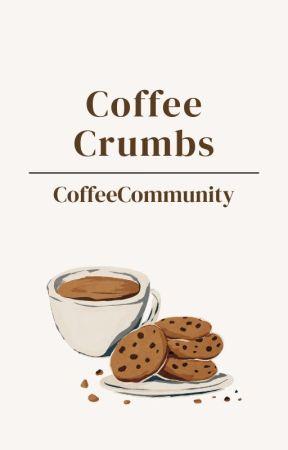 Coffee Crumbs by CoffeeCommunity