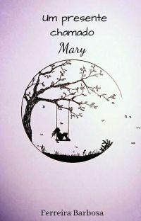 Um Presente Chamado Mary ✔  cover