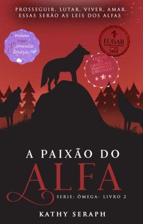 A paixão do alfa [Hiatus leia a descrição] by kathysias