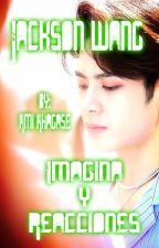 GOT7 (Imaginas y Reacciones) Libro #4 Jackson Wang by Ami_Ahgase
