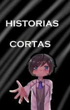 Historias Cortas. by Amychelle12