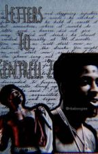 Letters To Kentrell 2  by nbaboogiee