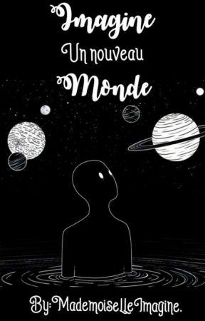 Imagine un nouveau monde. by MademoiselleImagine