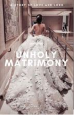 [UNHOLY MATRIMONY] Безобразное супружество. /УДАЛЕНА от liza828728