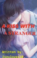 A Kiss With A Stranger by zyzyloves10