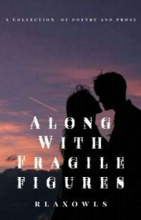 Along With Fragile Figures (Poetry and Prose) cover