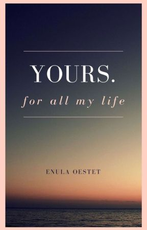 Yours. For all my Life. by enula_oestet