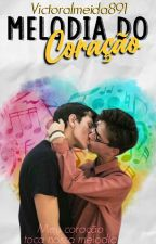 A Melodia do Coração(Mpreg). Livro 3 - Amores perdidos e encontrados  by VictorAlmeida891