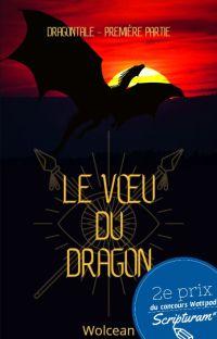 Dragontale | Première Partie : Le Vœu du Dragon | TERMINÉ cover
