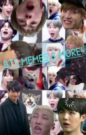 BTS MEMES & MORE! by Puptasicperson